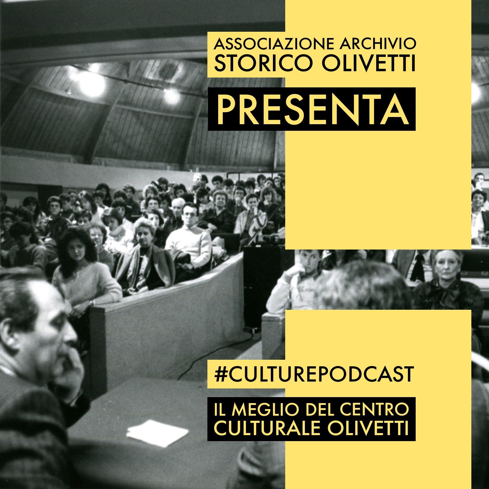 Culture Podcast. Le conferenze del Centro Culturale Olivetti