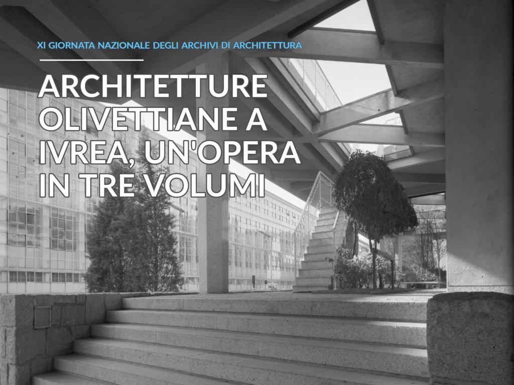 la riflessione sul valore del patrimonio architettonico Olivetti attraverso la presentazione di un progetto culturale di tre pubblicazioni.