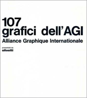 107 grafici dell'AGI - Alliance Graphique Internationale